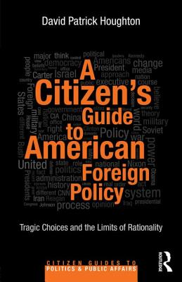 A Citizen+�s Guide to American Foreign Policy By Houghton, David